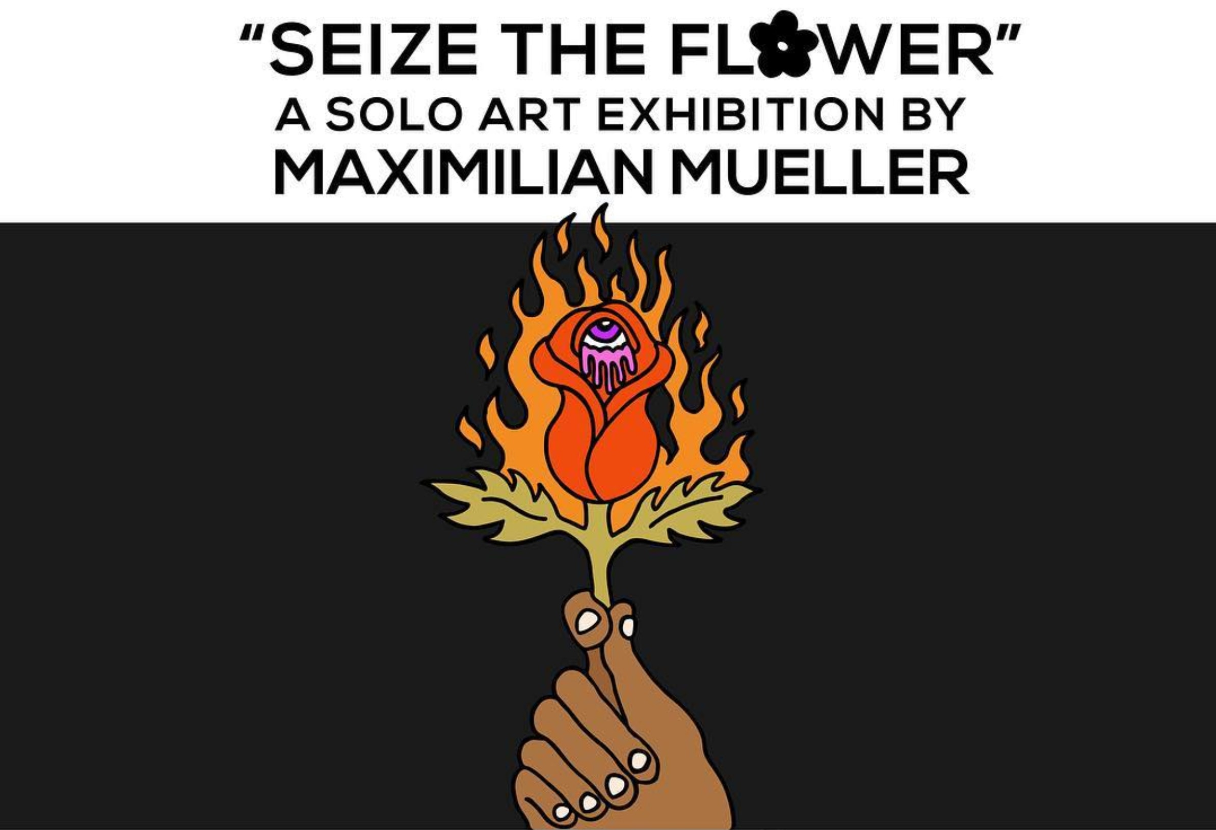 Max Mueller: Seize The Flower