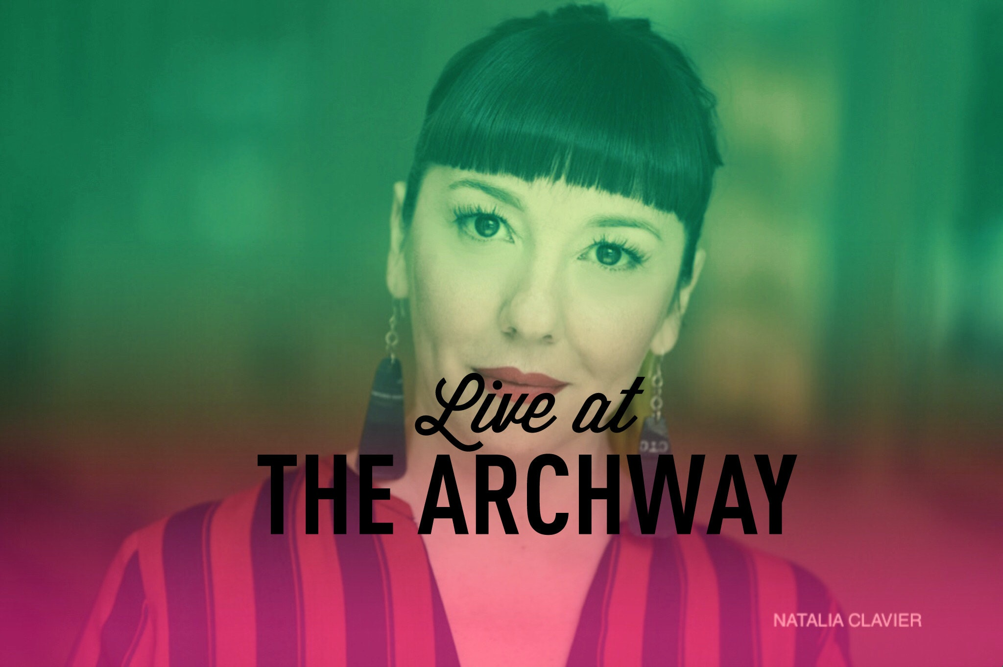 6/21 | Live at the Archway: Natalia Clavier
